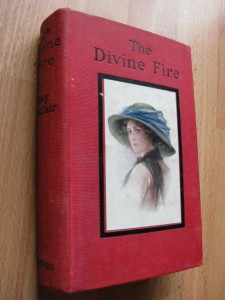 May Sinclair's 1904 novel The Divine Fire. This edition published by William Briggs, Toronto.